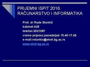 PRIJEMNI ISPIT 2016 RAUNARSTVO I INFORMATIKA Prof dr