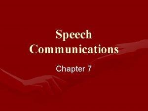 Speech Communications Chapter 7 Speech Communications The Nature