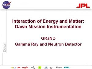 Dawn Interaction of Energy and Matter Dawn Mission