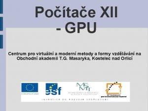 Potae XII GPU Centrum pro virtuln a modern