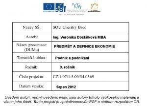 Ing Veronika Dostlkov MBA PEDMT A DEFINICE EKONOMIE