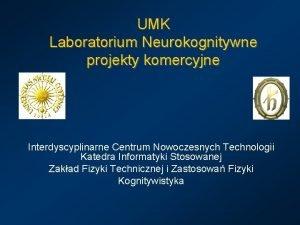 UMK Laboratorium Neurokognitywne projekty komercyjne Interdyscyplinarne Centrum Nowoczesnych