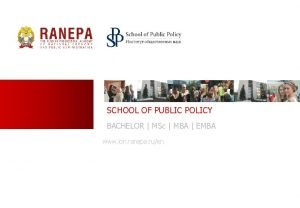 SCHOOL OF PUBLIC POLICY BACHELOR MSc MBA EMBA