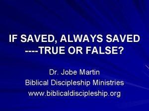 IF SAVED ALWAYS SAVED TRUE OR FALSE Dr