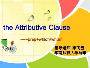 the Attributive Clause prepwhichwhom LOGO Teaching procedures 1