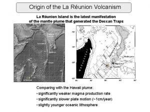 Origin of the La Runion Volcanism La Runion