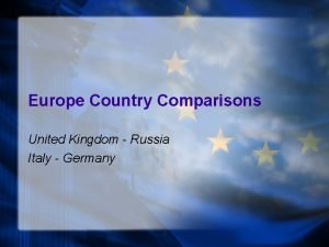 Europe Country Comparisons United Kingdom Russia Italy Germany
