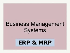 Business Management Systems ERP MRP Helps the streamline