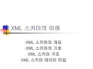 XML n XML n n n XML 1