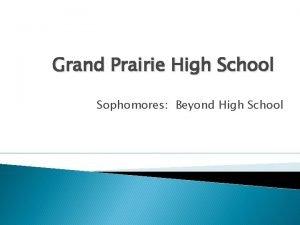 Grand Prairie High School Sophomores Beyond High School