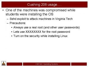 Cushing 208 usage One of the machines was