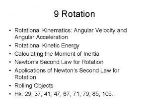 9 Rotation Rotational Kinematics Angular Velocity and Angular