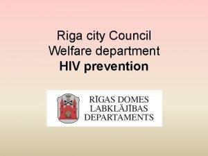 Riga city Council Welfare department HIV prevention Riga