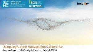 Shopping Centre Management Conference technology retails digital future