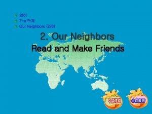 7 a Our Neighbors 28 2 Our Neighbors