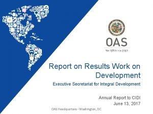 Report on Results Work on Development Executive Secretariat