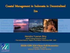 Coastal Management in Indonesia in Decentralized Era Coastal