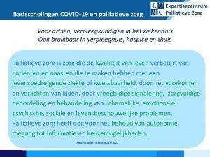 Basisscholingen COVID19 en palliatieve zorg Voor artsen verpleegkundigen