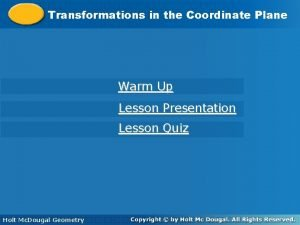 Transformations Coordinate Plane Transformations in in the Coordinate