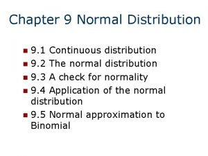 Chapter 9 Normal Distribution 9 1 Continuous distribution
