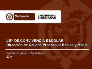 LEY DE CONVIVENCIA ESCOLAR Direccin de Calidad Preescolar