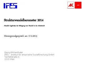 Strukturwandelbarometer 2014 Aktuelle Ergebnisse der Befragung zum Wandel