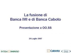 La fusione di Banca IMI e di Banca