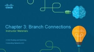 Chapter 3 Branch Connections Instructor Materials CCNA Routing