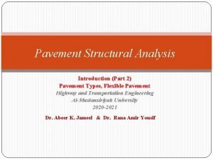 Pavement Structural Analysis Introduction Part 2 Pavement Types
