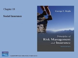 Chapter 18 Social Insurance Copyright 2008 Pearson AddisonWesley