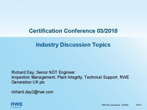 Certification Conference 032018 Industry Discussion Topics Richard Day