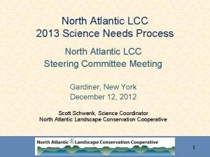 North Atlantic LCC 2013 Science Needs Process North