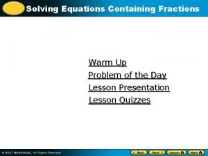 Solving Equations Containing Fractions Warm Up Problem of