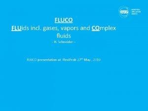 FLUCO FLUids incl gases vapors and COmplex fluids