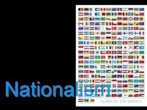 Nationalism State Nation or Nation State STATE A