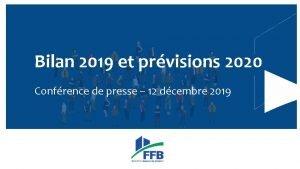 Bilan 2019 et prvisions 2020 Confrence de presse