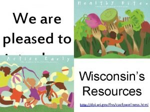We are pleased to introduce Wisconsins Resources http