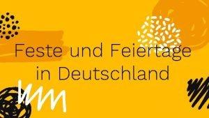 Feste und Feiertage in Deutschland In Deutschland wie