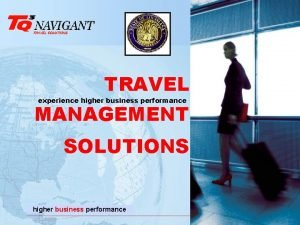 TRAVEL experience higher business performance MANAGEMENT SOLUTIONS higher
