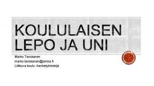 Marko Tanskanen marko tanskanenjamsa fi Liikkuva koulu hanketyntekij