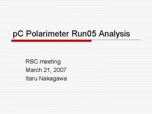 p C Polarimeter Run 05 Analysis RSC meeting