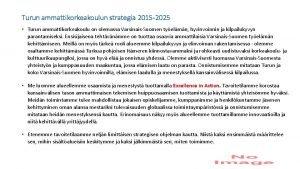 Turun ammattikorkeakoulun strategia 2015 2025 Turun ammattikorkeakoulu on