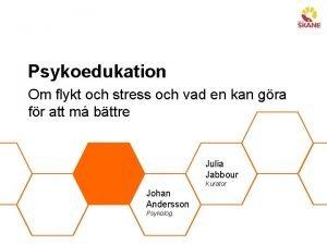 Psykoedukation Om flykt och stress och vad en