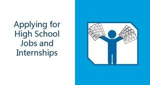 Applying for High School Jobs and Internships Benefit