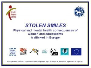 STOLEN SMILES Physical and mental health consequences of