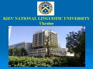 KIEV NATIONAL LINGUISTIC UNIVERSITY Ukraine Kiev is the