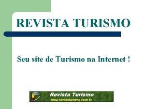 REVISTA TURISMO Seu site de Turismo na Internet