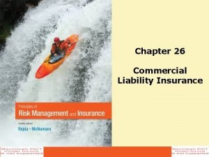 Chapter 26 Commercial Liability Insurance Agenda General Liability