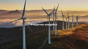 Il risparmio energetico IL RISPARMIO ENERGETICO Ogni nostra