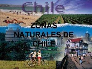 ZONAS NATURALES DE CHILE NORTE GRANDE Denominamos Norte